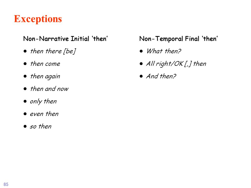 Exceptions Non-Narrative Initial 'then' then there [be] then come